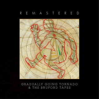 Gradually Going Tornado / The Bruford Tapes (Remastered)