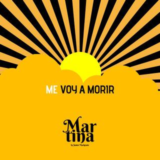 Me Voy A Morir (Martina By Junior Mackenzie)