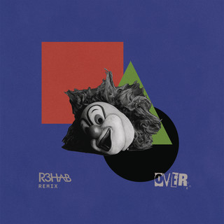 Over (R3HAB Remix)