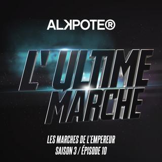 L'ultime Marche (Les Marches De L'empereur Saison 3 / Episode 10)