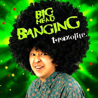 BIG HEAD BANGING