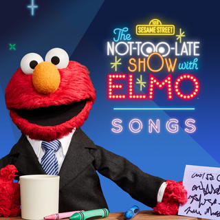 The Not - Too - Late Show With Elmo:Songs