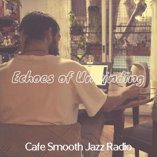 Echoes Of Unwinding
