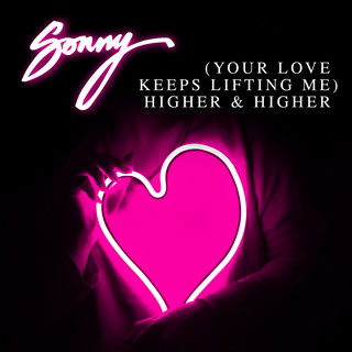 (Your Love Keeps Lifting Me) Higher & Higher