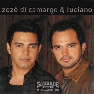 Saudade - O Melhor De Zézé DI Camargo & Luciano