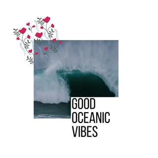 Good Oceanic Vibes