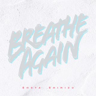 Breathe Again (ブリーズアゲイン)