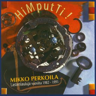 HiMputTi ! Lastenlauluja Vuosilta 1982 - 1991
