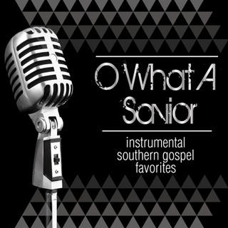 10 首最愛鄉村音樂曲輯 (O What a Saviour - Instrumental Southern Gospel Favorites)