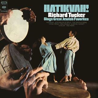 Hatikvah! Richard Tucker Sings Great Jewish Favorites