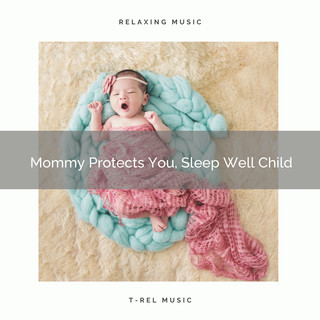 Mommy Protects You, Sleep Well Child
