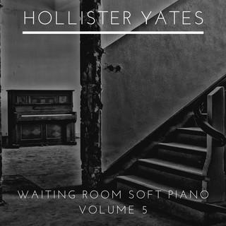 Waiting Room Soft Piano, Vol. 5