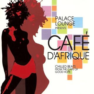 Palace Lounge Presents:Café D\'Afrique