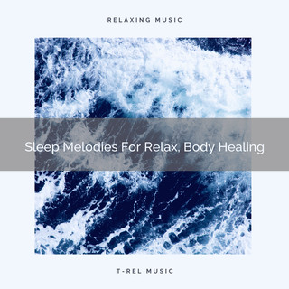 Sleep Melodies For Relax, Body Healing