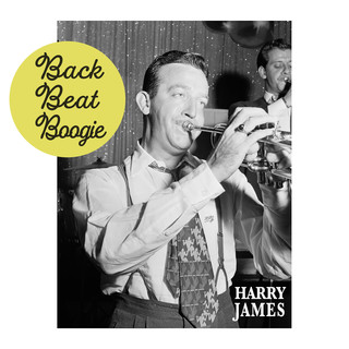 Back Beat Boogie - Harry James Live In The 50's