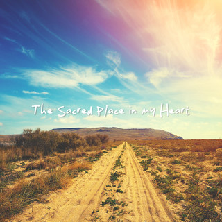 心靈沙洲:The Sacred Place In My Heart