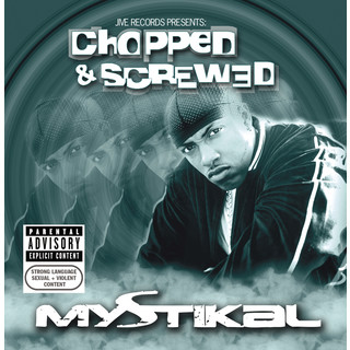 Jive Records Presents:Mystikal - Chopped And Screwed