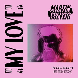My Love (Kölsch Remix)