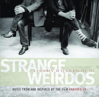 Strange Weirdos:Music From And Inspired By The Film Knocked Up