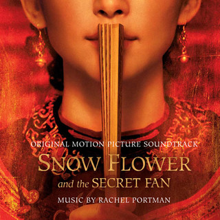 Snow Flower And The Secret Fan (Original Motion Picture Soundtrack)