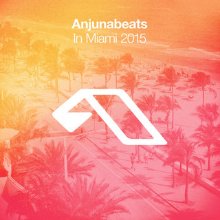 Anjunabeats In Miami 2015
