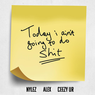 Today I Ain't Going To Do Shit