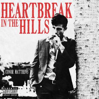 Heartbreak In The Hills [Explicit]