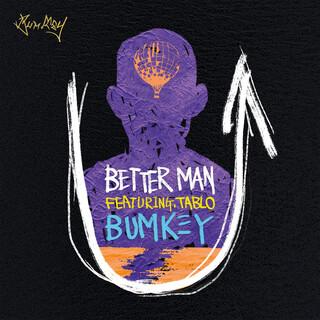 Better Man (Feat. Tablo)