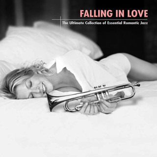 Falling In Love:The Ultimate Collection Of Essential Romantic Jazz