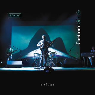 Ao Vivo Caetano Zii & Zie (Ao Vivo / Deluxe)