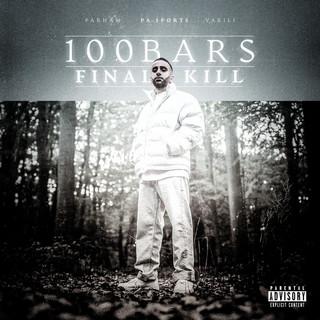 100 BARS FINAL KILL