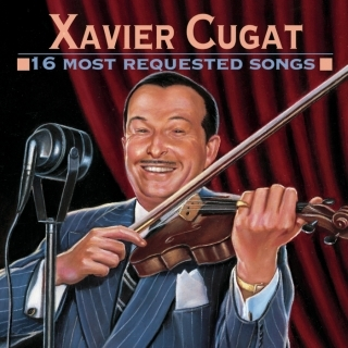 16 Most Requested Songs:Xavier Cugat