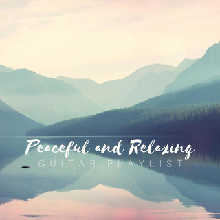 Peaceful And Relaxing Guitar Playlist