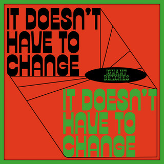 It Doesn't Have To Change