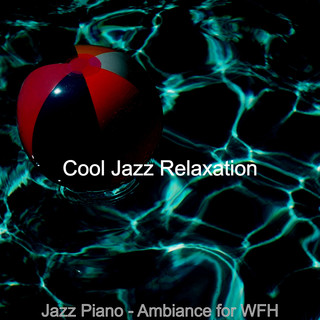 Jazz Piano - Ambiance For WFH