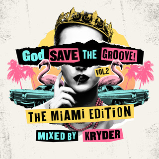 God Save The Groove Vol. 2:The Miami Edition (Mixed By Kryder)