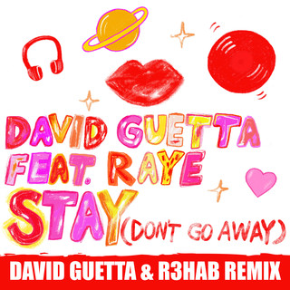 Stay (Don\'t Go Away) [feat. Raye] [David Guetta & R3hab Remix]