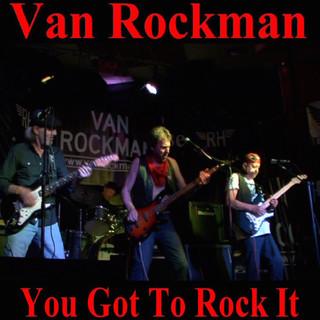 You Got To Rock It