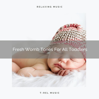 Fresh Womb Tones For All Toddlers