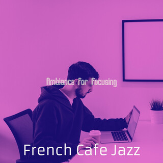 Ambiance For Focusing