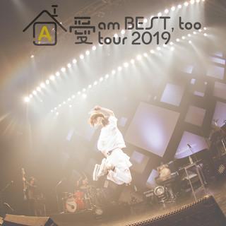 愛 am BEST, too tour 2019 ~Yes!這裡就是家!~ at Zepp DiverCity(TOKYO) 2019.05.02