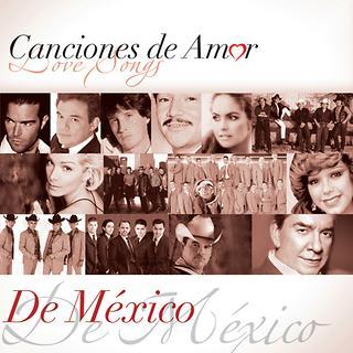 Canciones De Amor... De Mexico