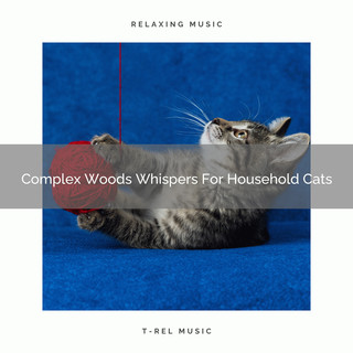 Complex Woods Whispers For Household Cats