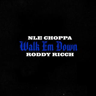 Walk Em Down -Explicit- (Feat. Roddy Ricch)