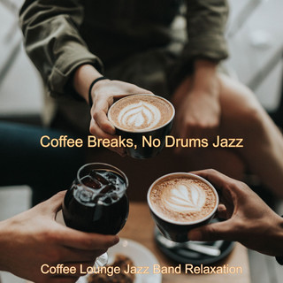 Coffee Breaks, No Drums Jazz