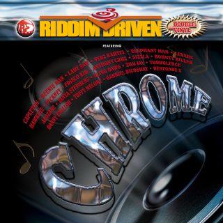 Riddim Driven:Chrome