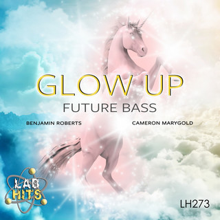 Glow Up:Future Bass