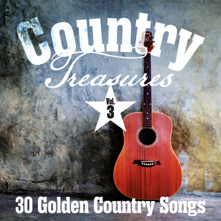 Country Treasures:30 Golden Country Songs, Vol. 3
