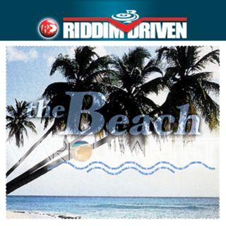 Riddim Driven:The Beach