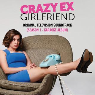 Crazy Ex - Girlfriend:Season 1 (Original Television Soundtrack) (Karaoke Version)